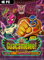 Guacamelee! Super Turbo Championship Edition for PC