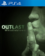Outlast: Whistleblower for PlayStation 4