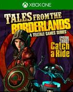 Tales from the Borderlands: Episode Three - Catch a Ride for Xbox One