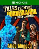 Tales from the Borderlands: Episode Two - Atlas Mugged for Xbox One